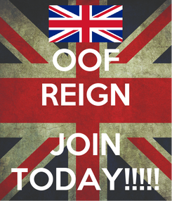 Poster: OOF REIGN  JOIN TODAY!!!!!