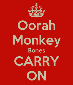 Poster: Oorah Monkey Bones CARRY ON