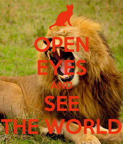 Poster: OPEN EYES AND SEE THE WORLD