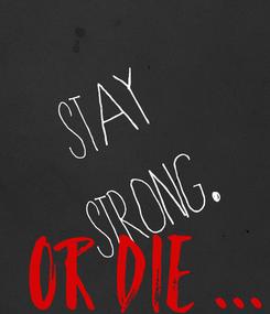 Poster: OR DIE ...