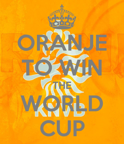 Poster: ORANJE TO WIN THE WORLD CUP