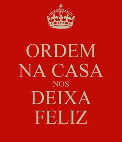 Poster: ORDEM NA CASA NOS DEIXA FELIZ