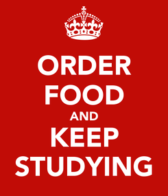Poster: ORDER FOOD AND KEEP STUDYING
