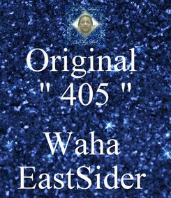 "Poster: Original  "" 405 ""  Waha  EastSider"