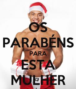 Poster: OS PARABÉNS PARA ESTA MULHER