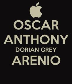 Poster: OSCAR ANTHONY DORIAN GREY ARENIO