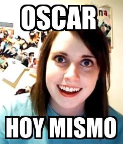 Poster: OSCAR  HOY MISMO