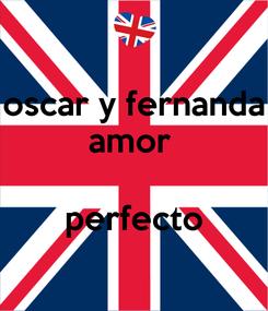 Poster: oscar y fernanda amor   perfecto