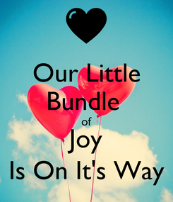 Poster: Our Little Bundle  of Joy Is On It's Way