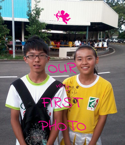 Poster:  OUR very FIRST PHOTO