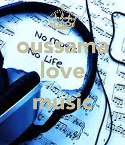Poster: oussama love  music