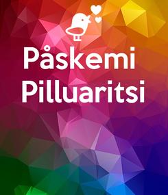 Poster: Påskemi  Pilluaritsi