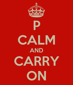 Poster: P CALM AND CARRY ON