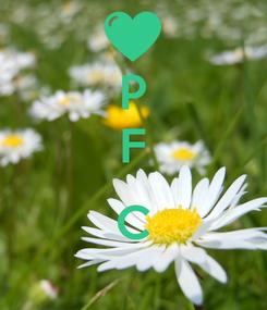 Poster: P F  C