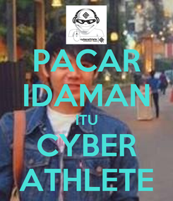 Poster: PACAR IDAMAN ITU CYBER ATHLETE