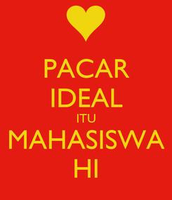 Poster: PACAR IDEAL ITU MAHASISWA HI