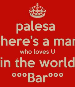 Poster: palesa  there's a man who loves U in the world °°°Bar°°°