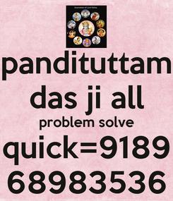 Poster: pandituttam das ji all problem solve quick=9189 68983536