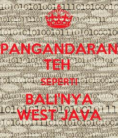 Poster: PANGANDARAN TEH  SEPERTI BALI'NYA WEST JAVA