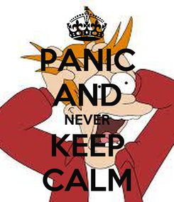 Poster: PANIC AND NEVER KEEP CALM