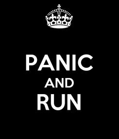 Poster:  PANIC AND RUN