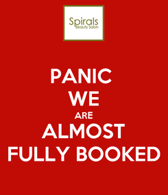 Poster: PANIC  WE ARE ALMOST FULLY BOOKED