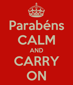 Poster: Parabéns CALM AND CARRY ON