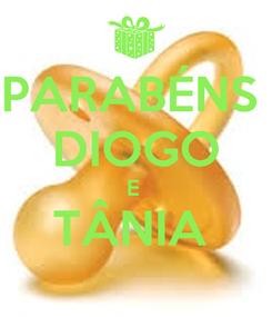Poster: PARABÉNS  DIOGO E  TÂNIA