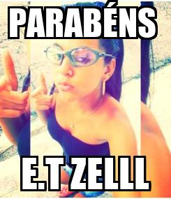 Poster: PARABÉNS  E.T ZELLL
