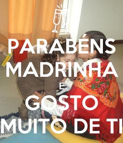 Poster: PARABÉNS MADRINHA E GOSTO MUITO DE TI