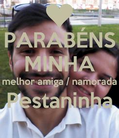 Poster: PARABÉNS MINHA melhor amiga / namorada Pestaninha