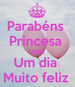 Poster: Parabéns  Princesa  Linda  Um dia  Muito feliz