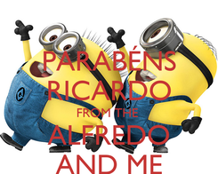 Poster: PARABÉNS RICARDO FROM THE  ALFREDO AND ME