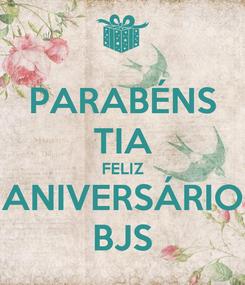 Poster: PARABÉNS TIA FELIZ ANIVERSÁRIO BJS