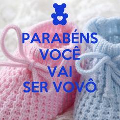 Poster: PARABÉNS VOCÊ VAI SER VOVÔ