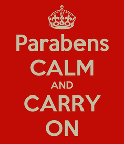 Poster: Parabens CALM AND CARRY ON