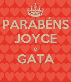 Poster: PARABÉNS JOYCE e GATA