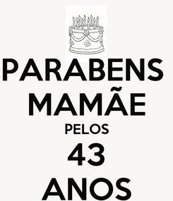 Poster: PARABENS  MAMÃE PELOS 43 ANOS