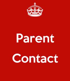 Poster:  Parent  Contact