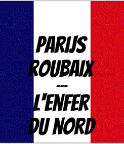 Poster: Parijs Roubaix --- L'Enfer du nord