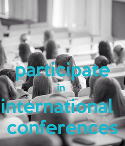 Poster:  participate in  international   conferences