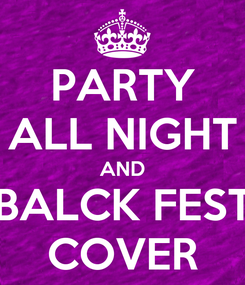 Poster: PARTY ALL NIGHT AND BALCK FEST COVER