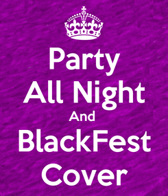 Poster: Party All Night And  BlackFest Cover