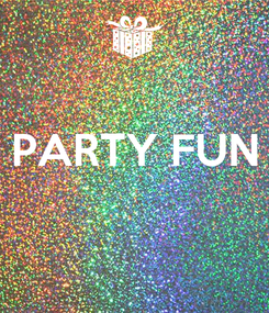 Poster:  PARTY FUN
