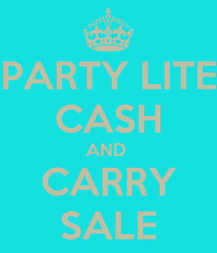 Poster: PARTY LITE CASH AND  CARRY SALE