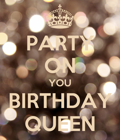 Poster: PARTY ON YOU BIRTHDAY QUEEN