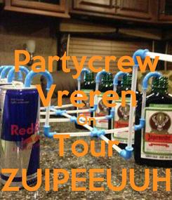 Poster: Partycrew Vreren On Tour ZUIPEEUUH