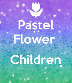 Poster: Pastel Flower   Children