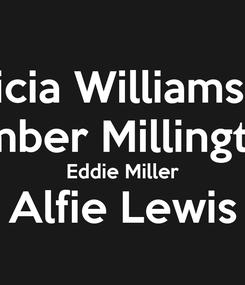 Poster: Patricia Williamson Amber Millington Eddie Miller Alfie Lewis