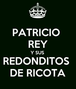 Poster: PATRICIO  REY Y SUS  REDONDITOS  DE RICOTA